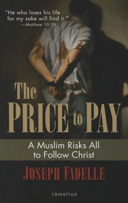Image for The Price to Pay: A Muslim Risks All to Follow Christ
