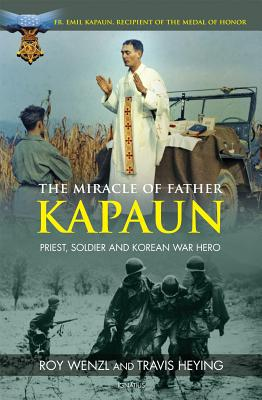 Image for The Miracle of Father Kapaun: Priest, Soldier and Korean War Hero