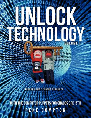 Image for Unlock Technology with the Computer Puppets for Grades 3rd-5th