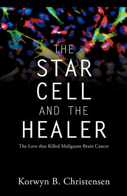 The Star Cell and the Healer, Christensen, Korwyn B.
