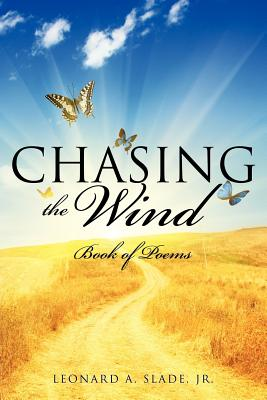 Chasing the Wind, Slade, Jr. Leonard A.
