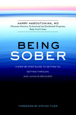 Image for Being Sober: A Step-by-Step Guide to Getting To, Getting Through, and Living in Recovery