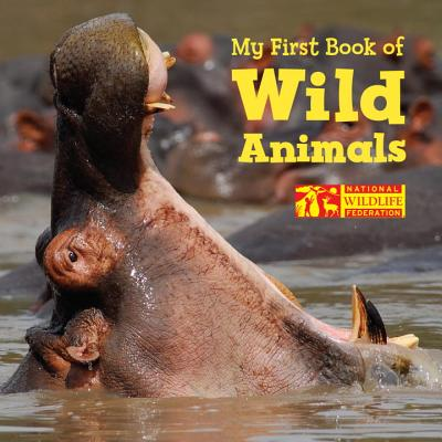 My First Book of Wild Animals (National Wildlife Federation), National Wildlife Federation