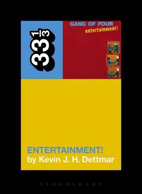 Gang of Four's Entertainment! (33 1/3), Dettmar, Kevin J.H.