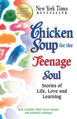 Image for Chicken Soup for the Teenage Soul: Stories of Life, Love and Learning (Chicken Soup for the Soul)
