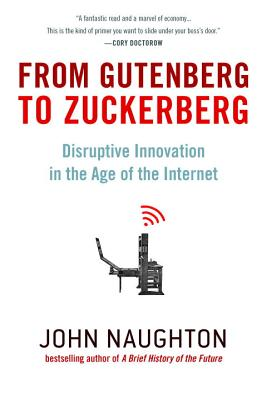 Image for From Gutenberg to Zuckerberg: Disruptive Innovation in the Age of the Internet