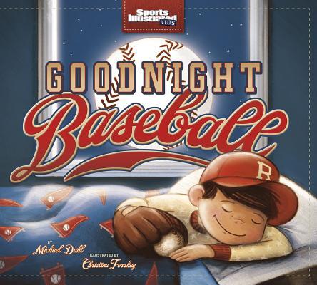 Image for Goodnight Baseball (Sports Illustrated Kids Bedtime Books)