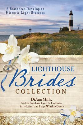 THE LIGHTHOUSE BRIDES COLLECTION, DiAnn Mills, Andrea Boeshaar, Lynn A. Coleman, Paige Winship Dooly, Sally Laity