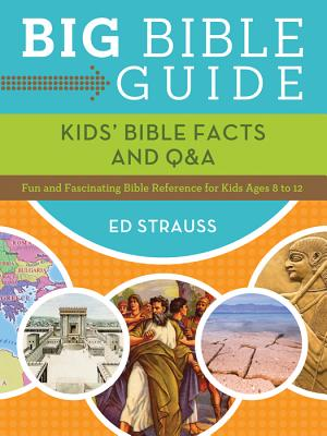 Image for Big Bible Guide: Kids' Bible Facts And Q&A:  Fun And Fascinating Bible Reference For Kids Ages 8-12