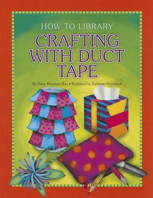 Image for Crafting With Duct Tape (How-To Library)