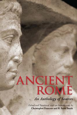 Ancient Rome: An Anthology of Sources, Christopher Francese, R. Scott Smith