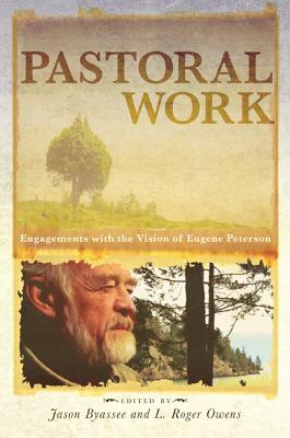 Image for Pastoral Work: Engagements with the Vision of Eugene Peterson