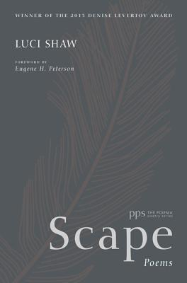 Scape: Poems (Poiema Poetry), Luci Shaw