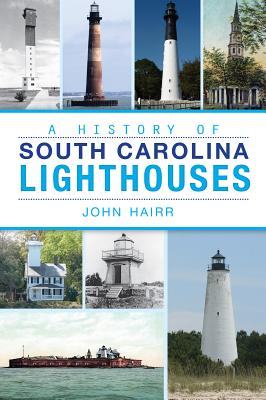 Image for HISTORY OF SOUTH CAROLINA LIGHTHOUSES