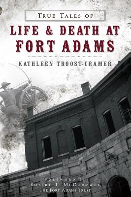 Image for True Tales of Life and Death at Fort Adams (Landmarks)