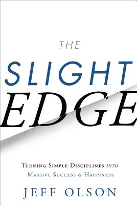Image for The Slight Edge: Turning Simple Disciplines into Massive Success and Happiness
