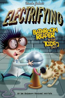 Image for Uncle John's Electrifying Bathroom Reader For Kids Only! Collectible Edition