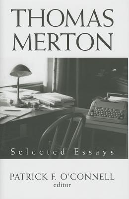 Thomas Merton: Selected Essays, Patrick F. O'Connell