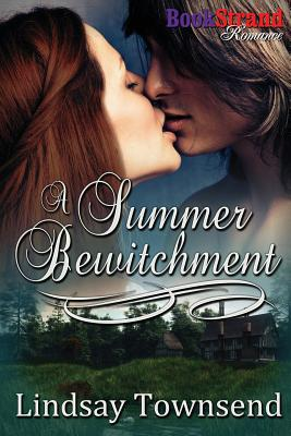 A Summer Bewitchment [The Knight and the Witch 2] (Bookstrand Publishing Romance) (The Knight and the Witch - Bookstrand Publishing Romance), Townsend, Lindsay