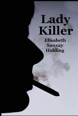 Lady Killer, Holding, Elisabeth Sanxay