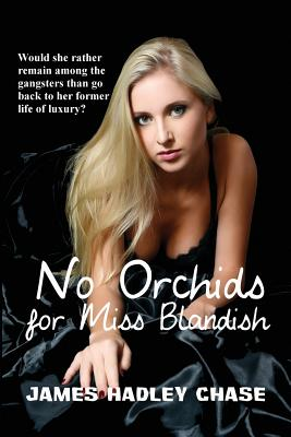 No Orchids for Miss Blandish Aka the Villain and the Virgin, Chase, James Hadley