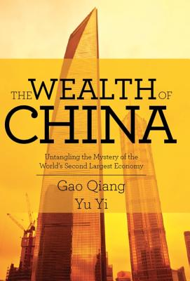 Image for The Wealth of China: Untangling the Mystery of the World's Second Largest Economy