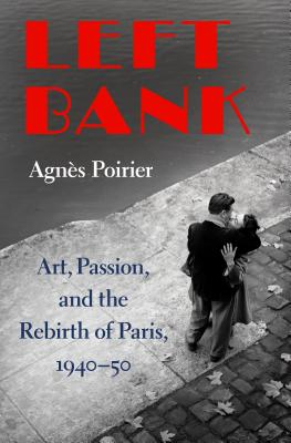 Image for Left Bank: Art, Passion, and the Rebirth of Paris, 1940-50