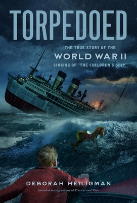 "Image for Torpedoed: The True Story of the World War II Sinking of ""The Children's Ship"""