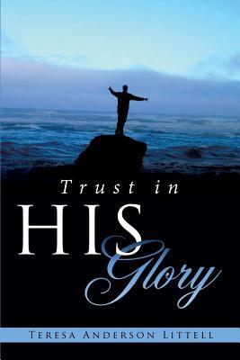 Trust in His Glory, Littell, Teresa Anderson