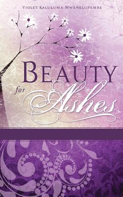 Beauty for Ashes, Mwenelupembe, Violet Kaluluma