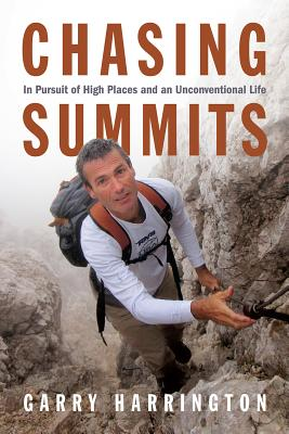 Image for Chasing Summits: In Pursuit of High Places and an Unconventional Life