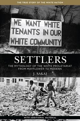 Image for Settlers: The Mythology of the White Proletariat from Mayflower to Modern (Kersplebedeb)