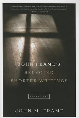 Image for John Frame's Selected Shorter Writings, Volume 2