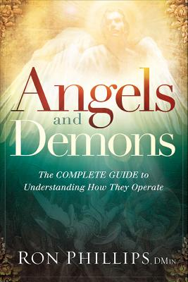 Image for Angels and Demons: The Complete Guide to Understanding How They Operate