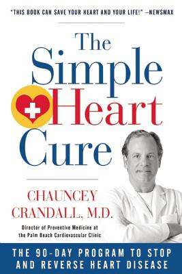 Image for SIMPLE HEART CURE, THE THE 90-DAY PROGRAM TO STOP AND REVERSE HEART DISEASE