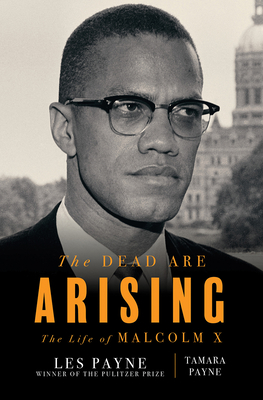 Image for The Dead Are Arising: The Life of Malcolm X