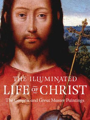Image for ILLUMINATED LIFE OF CHRIST: The Gospels and G