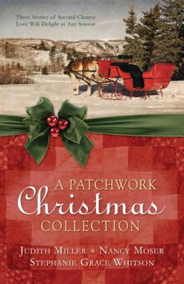 Image for A Patchwork Christmas Collection: Three Stories of Second-Chance Love Will Delight at Any Season