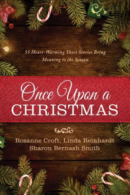 Image for Once Upon a Christmas: 55 Heart-Warming Short Stories Bring Meaning to the Season