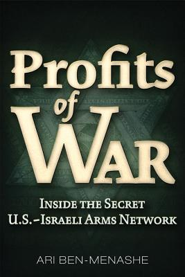 Image for Profits of War: Inside the Secret U.S.-Israeli Arms Network