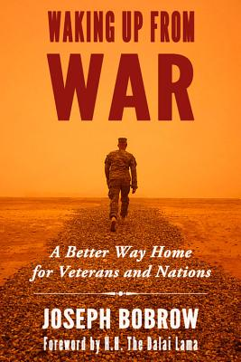 Image for Waking Up from War: A Better Way Home for Veterans and Nations