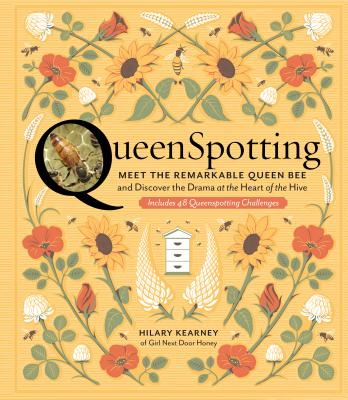 Image for QueenSpotting: Meet the Remarkable Queen Bee and Discover the Drama at the Heart of the Hive; Includes 48 Queenspotting Challenges
