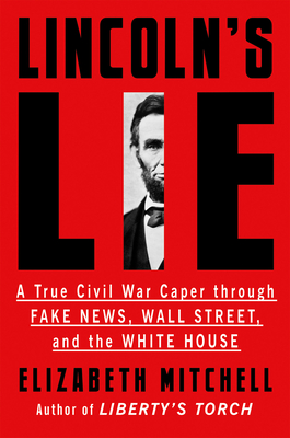Image for LINCOLNS LIE: A TRUE CIVIL WAR CAPER THROUGH FAKE NEWS, WALL STREET, AND THE WHITE HOUSE