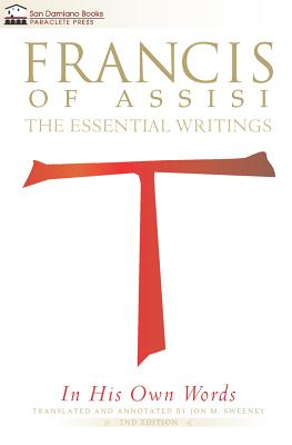 Image for Francis of Assisi in His Own Words - 2nd Edition: The Essential Writings (San Damiano Books)