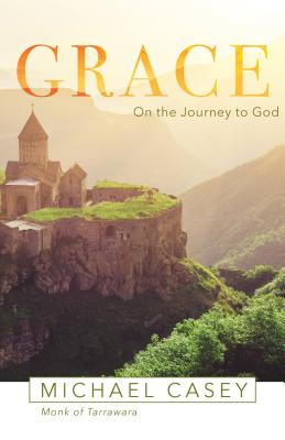 Grace: On the Journey to God, Michael Casey