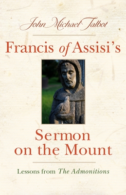 Image for Francis of Assisi's Sermon on the Mount: Lessons from the Admonitions (San Damiano Books)