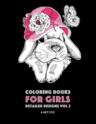 Image for Coloring Books For Girls: Detailed Designs Vol 2: Advanced Coloring Pages For Older Girls & Teenagers; Zendoodle Flowers, Hearts, Birds, Dogs, Cats, Butterflies, Unicorn, Bunny, Bears & Mandalas