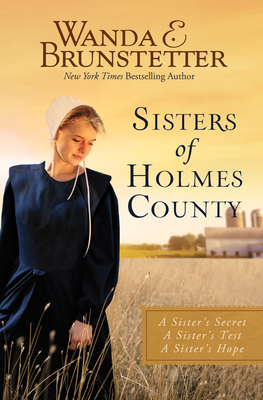 Image for Sisters of Holmes County: A Sister's Secret, A Sister's Test, A Sister's Hope