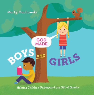 Image for God Made Boys and Girls: Helping Children Understand the Gift of Gender