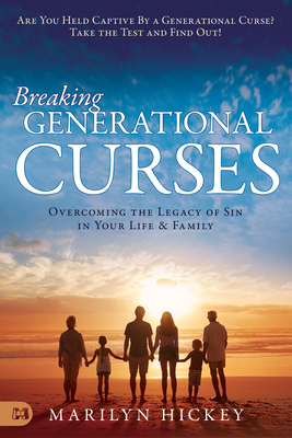 Image for Breaking Generational Curses: Overcoming the Legacy of Sin in Your Life and Family